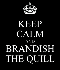 keep-calm-and-brandish-the-quill